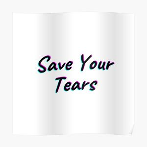 The Weeknd Save Your Tears Poster RB3006 product Offical Mac Miller Merch
