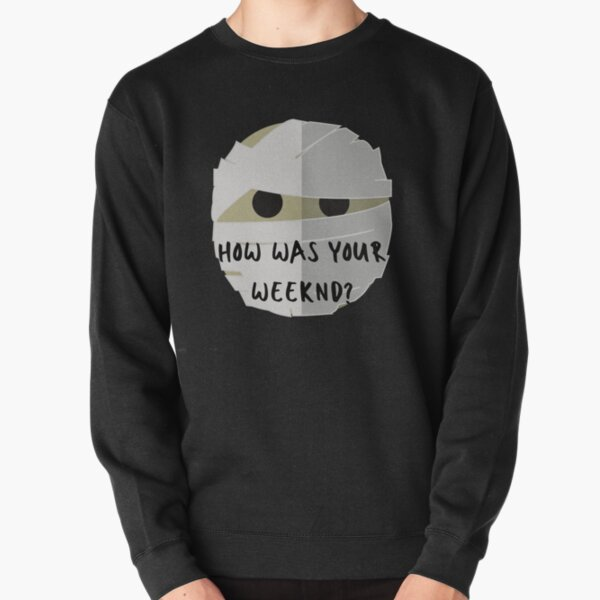 How was your Weeknd?  Why? Pullover Sweatshirt RB3006 product Offical Mac Miller Merch