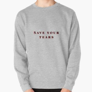 Save your tears The weeknd Pullover Sweatshirt RB3006 product Offical Mac Miller Merch