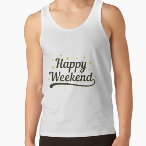 Happy Weekend Happy Friday! Let the weekend begin The Best Weeknd Tank Top RB3006 product Offical Mac Miller Merch