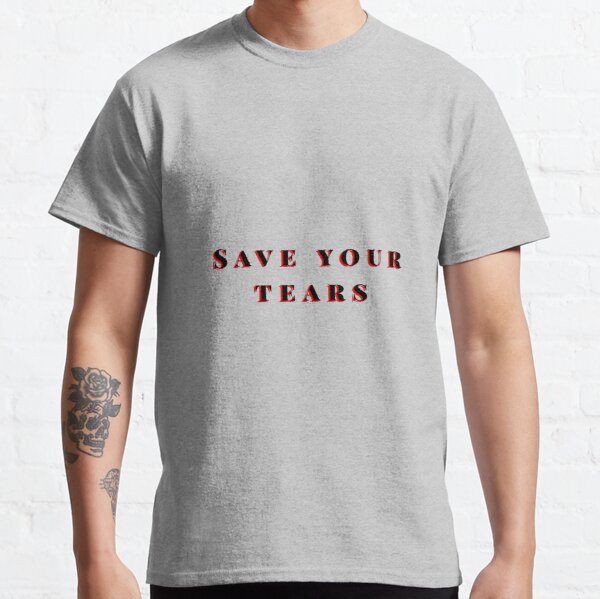 Save your tears The weeknd Classic T-Shirt RB3006 product Offical Mac Miller Merch